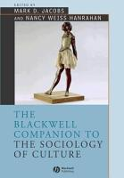 The Blackwell Companion to the Sociology of Culture PDF