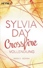 Crossfire. Vollendung: Band 5 - Roman