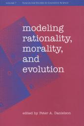 Modeling Rationality, Morality, and Evolution