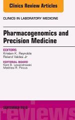 Pharmacogenomics and Precision Medicine, An Issue of the Clinics in Laboratory Medicine, E-Book