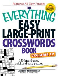 The Everything Easy Large Print Crosswords Book  Volume IV PDF