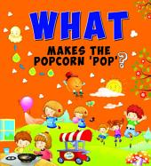 What Makes The Popcorn 'Pop'