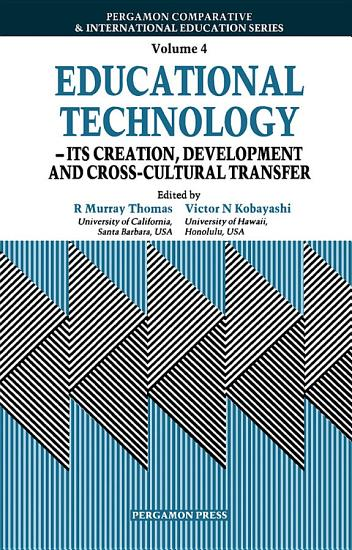 Educational Technology   its Creation  Development and Cross cultural Transfer PDF