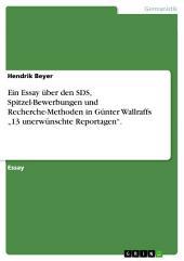 """Ein Essay über den SDS, Spitzel-Bewerbungen und Recherche-Methoden in Günter Wallraffs """"13 unerwünschte Reportagen""""."""