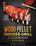 Wood Pellet Smokers Grill Cookbook 2019 2020 Book