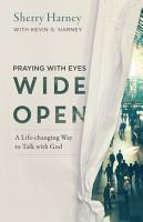 Praying with Eyes Wide Open PDF