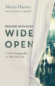 Praying with Eyes Wide Open