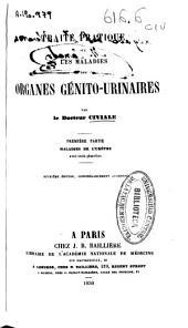 Traité pratique sur les maladies des organes génito-urinaires: Maladies de l'urèthre. 1e partie