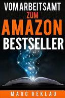 Vom Arbeitsamt Zum Amazon Bestseller PDF