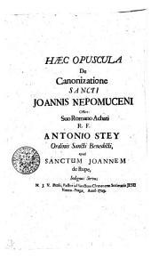 Haec opuscula de canonizatione Sancti Joannis Nepomuceni offert: suo Romano Achati R. F.
