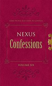 Nexus Confessions: Volume Six