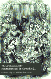 The Arabian nights' entertainments. [Followed by] Vathek, by W. Beckford