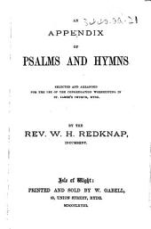 An Appendix of Psalms and Hymns. Selected and arranged for the use of the congregation worshipping in St. James's Church, Ryde
