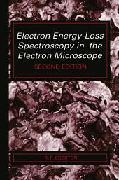 Electron Energy-Loss Spectroscopy in the Electron Microscope: Edition 2