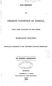 The History and Present Condition of Tripoli: With Some Accounts of the Other Barbary States