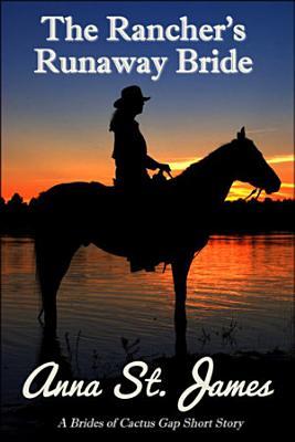 The Rancher s Runaway Bride
