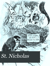 St. Nicholas: A Monthly Magazine for Boys and Girls, Volume 34, Part 1