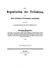Die Organisation der Trilobiten, aus ihren lebenden Verwandten entwickelt; nebst einer systematischen Uebersicht aller zeither beschriebenen Arten, etc