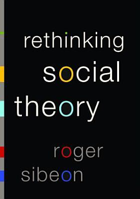 Rethinking Social Theory PDF