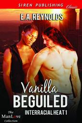Vanilla Beguiled [Interracial Heat 1]