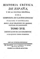 Historia critica de España, y de la cultura española: Obra compuesta y publicada en italiano, Volumen 17