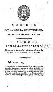 Société des Amis de la Constitution, séante aux Jacobins, à Paris. Discours de M. Billaud-Varenne, prononcé à la Société, dans sa séance du 14 mai, l'an quatrième de la liberté