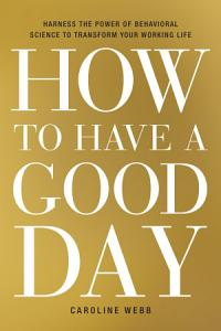 How to Have a Good Day Book