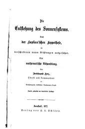Die Entstehung des Sonnensystems nach der Laplace'schen Hypothese, in verschiedenen neuen Richtungen ausgeführt: eine mathematische Abhandlung