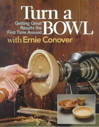 Turn A Bowl With Ernie Conover Book PDF