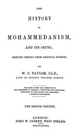 History of Mohammedanism, and Its Sects: Derived Chiefly from Oriental Sources