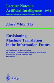 Envisioning Machine Translation In The Information Future