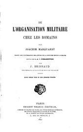 Manuel des antiquités romaines: Marquardt, J. De l'organisation militaire chez les Romains