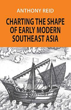 Charting the Shape of Early Modern Southeast Asia PDF