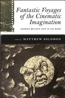 Fantastic Voyages of the Cinematic Imagination PDF