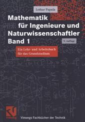 Mathematik für Ingenieure und Naturwissenschaftler Band 1: Ein Lehr- und Arbeitsbuch für das Grundstudium, Ausgabe 9
