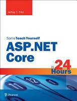 ASP NET Core in 24 Hours  Sams Teach Yourself PDF