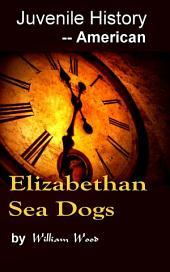 Elizabethan Sea-Dogs: Juvenile History - - American