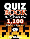 Quiz Book for Clever Kids 1,100 Kids Trivia Questions