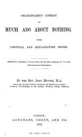 Shilling annotated Plays of Shakspeare for Students: Each Play with Explanatory and Illustrative Notes Critical Remarks and other Aids to a thorough understanding of the Drama. Edited for the use of Schools and Students preparing for Examination By the Rev. John Hunter. Shakespeare's comedy of Much Ado About Nothing, Volume 26
