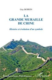 La Grande Muraille de Chine: Histoire et évolution d'un symbole