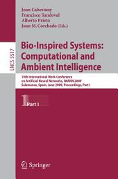 Bio-Inspired Systems: Computational and Ambient Intelligence: 10th International Work-Conference on Artificial Neural Networks, IWANN 2009, Salamanca, Spain, June 10-12, 2009. Proceedings, Part 1