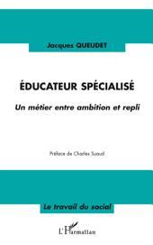 Educateur spécialisé: Un métier entre ambition et repli