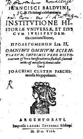 De institutione historiae universae et eius cum iurisprudentia coniunctione prolegomenon ...