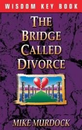 The Bridge Called Divorce