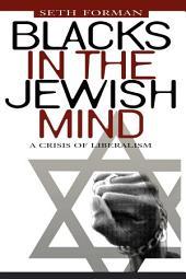 Blacks in the Jewish Mind: A Crisis of Liberalism