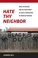 Hate Thy Neighbor PDF