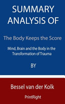 Summary Analysis Of The Body Keeps The Score Book PDF