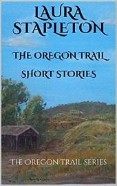 The Oregon Trail Series Short Stories