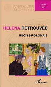 Helena retrouvée: Récits polonais