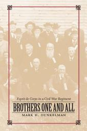 Brothers One and All: Esprit de Corps in a Civil War Regiment